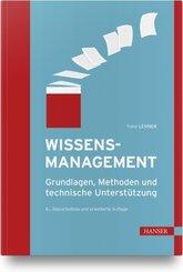 Wissensmanagement - Grundlagen, Methoden und technische Unterstützung
