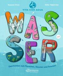 Wasser - Geschichten zum Planschen, Staunen und Forschen