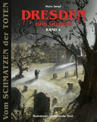 Dresden zum Gruseln - Bd.4