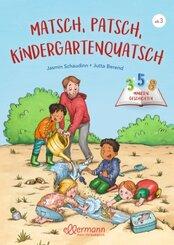 3-5-8 Minutengeschichten. Matsch, Patsch, Kindergartenquatsch