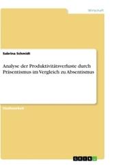 Analyse der Produktivitätsverluste durch Präsentismus im Vergleich zu Absentismus
