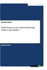 Smart Home in der Sachversicherung. Chance oder Risiko?; 50/5