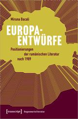 Europaentwürfe - Positionierungen der rumänischen Literatur nach 1989