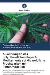 Auswirkungen des polypflanzlichen Super7-Medikaments auf die weibliche Fruchtbarkeit mit Rattenmodellen