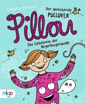 Pillou, der sprechende Pullover - Das Geheimnis der Regenbogenwolle