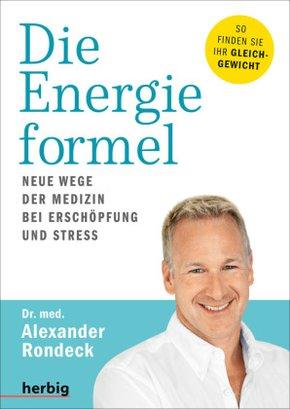 Die Energieformel - Neue Wege der Medizin bei Erschöpfung und Stress