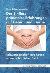 Der Einfluss pränataler Erfahrungen auf Gehirn und Psyche (Taschenbuch)