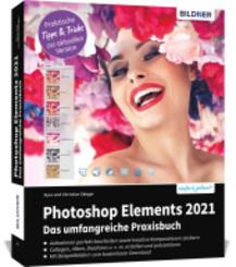 Leicht gelernt: Photoshop Elements 2021 - Das umfangreiche Praxisbuch