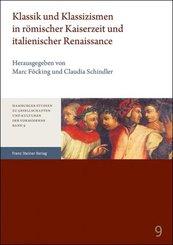 Klassik und Klassizismen in römischer Kaiserzeit und italienischer Renaissance