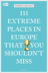 111 Extreme Places in Europe That You Shouldn't Miss