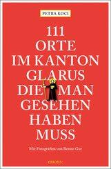 111 Orte im Kanton Glarus, die man gesehen haben muss