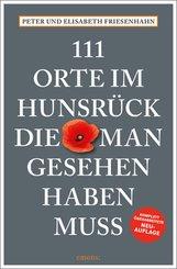 111 Orte im Hunsrück, die man gesehen haben muss