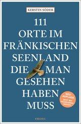 111 Orte im Fränkischen Seenland, die man gesehen haben muss