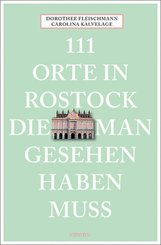 111 Orte in Rostock, die man gesehen haben muss