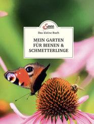 Das kleine Buch: Mein Garten für Bienen & Schmetterlinge