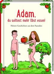 Adam, du solltest mehr Obst essen!