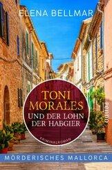 Mörderisches Mallorca - Toni Morales und der Lohn der Habgier