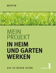 Mein Projekt: In Heim und Garten werken