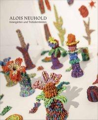 Alois Neuhold - Innergärten und Trotzdemblüten