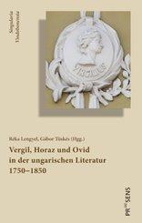 Vergil, Horaz und Ovid in der ungarischen Literatur 1750-1850; Band 3