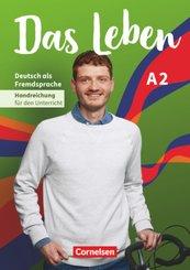 Das Leben - Deutsch als Fremdsprache - Allgemeine Ausgabe - A2: Gesamtband Handreichungen für den Unterricht