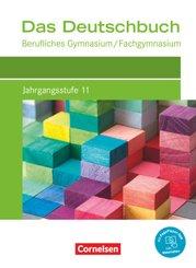 Das Deutschbuch - Berufliches Gymnasium/Fachgymnasium - Neubearbeitung - Jahrgangsstufe 11