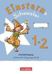 Einsterns Schwester - Erstlesen - Neubearbeitung 2021 - 1. Schuljahr Schreiblehrgang Lateinische Ausgangsschrift - Bd.1