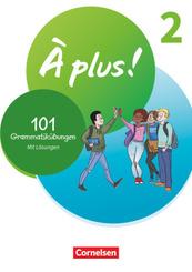 À plus ! Neubearbeitung - 1. und 2. Fremdsprache - Band 2 101 Grammatikübungen - Mit Lösungen online - Bd.2