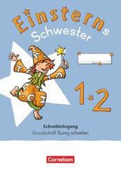 Einsterns Schwester - Erstlesen - Neubearbeitung 2021 - 1. Schuljahr Schreiblehrgang Grundschrift flüssig schreiben - Bd.1