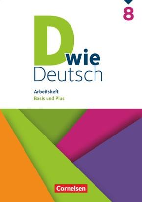 D wie Deutsch - Das Sprach- und Lesebuch für alle - 8. Schuljahr Arbeitsheft mit Lösungen - Basis und Plus