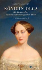 Königin Olga. Die Zarentochter auf dem württembergischen Thron