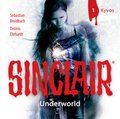 SINCLAIR - Underworld: Folge 01, Audio-CD