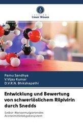 Entwicklung und Bewertung von schwerlöslichem Rilpivirin durch Snedds