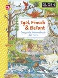 Duden - Igel, Frosch & Elefant: Das große Wimmelbuch der Tiere
