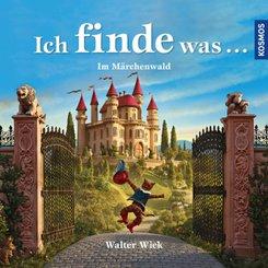 Ich finde was, Im Märchenwald