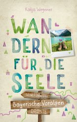 Bayerische Voralpen. Wandern für die Seele