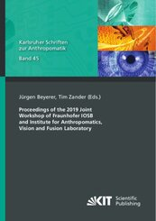 Proceedings of the 2019 Joint Workshop of Fraunhofer IOSB and Institute for Anthropomatics, Vision and Fusion Laboratory