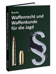 Waffenrecht und Waffenkunde für die Jagd