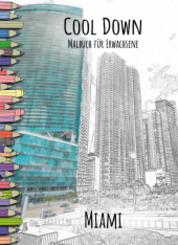 Cool Down   Malbuch für Erwachsene: Miami