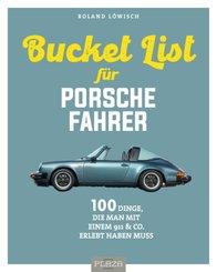 Die Bucket List für Porsche-Fahrer