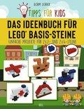 Tipps für Kids - Das Ideenbuch für LEGO Basis-Steine