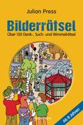 Bilderrätsel. Über 150 Rätsel für Kinder ab 8 Jahren. Labyrinthe, Suchbilder, Wimmelbilder, Finde-den-Fehler-Rätsel u.v.