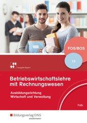 Betriebswirtschaftslehre mit Rechnungswesen - Ausgabe für Fach- und Berufsoberschulen in Bayern