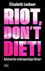 Riot, don't diet!