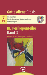 Gottesdienstpraxis Serie A, Perikopenreihe III: Kantate bis 11. Sonntag nach Trinitatis
