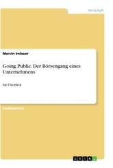 Going Public. Der Börsengang eines Unternehmens