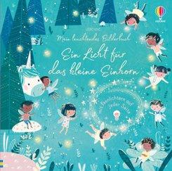 Mein leuchtendes Bilderbuch: Ein Licht für das kleine Einhorn