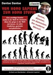 Dantse - VOM HOMOSAPIENS ZUM HOMOSTUPID - dumm, dümmer, am dümmsten - der moderne Mensch