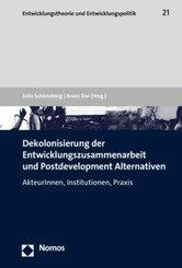 Dekolonisierung der Entwicklungszusammenarbeit und Postdevelopment Alternativen