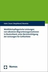 Wohlfahrtspflegerische Leistungen von säkularen Migrantenorganisationen in Deutschland, unter Berücksichtigung der Leist